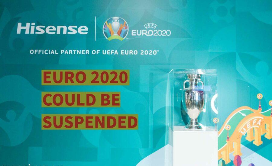 UEFA considers Euro 2020 suspension