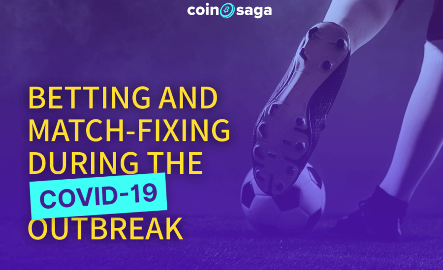 Betting and match-fixing during the COVID-19 outbreak