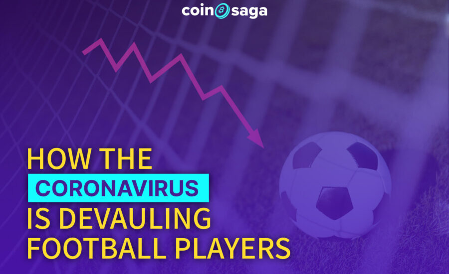 How the Coronavirus is devaluing ​​football players