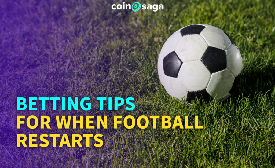 Betting Tips for When Football Restarts