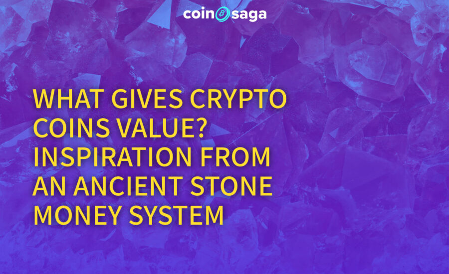 What Gives Crypto Coins Value? Inspiration from an Ancient Stone Money System