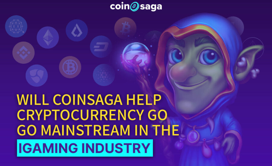 Will Coinsaga Help Cryptocurrency Go Mainstream in the iGaming?