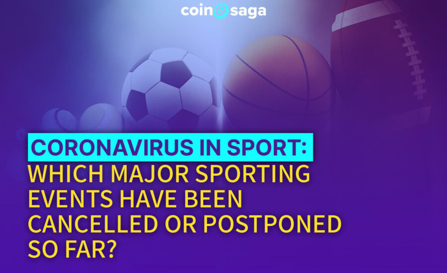 Which Major Sporting Events Have Been Cancelled or Postponed So Far?