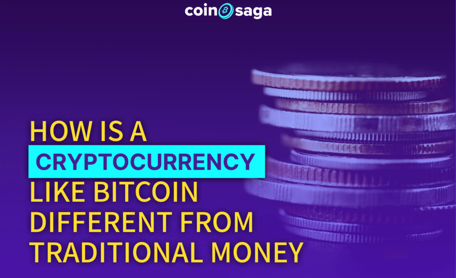 How is a Cryptocurrency like Bitcoin Different from Traditional Money?