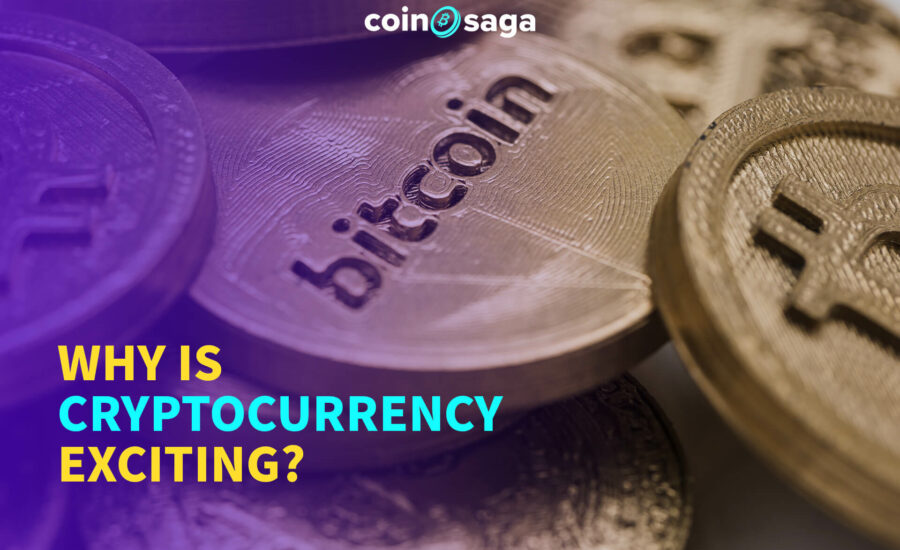 Why is cryptocurrency exciting?