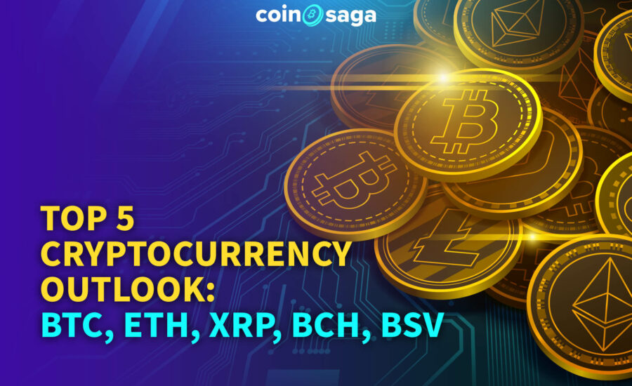 Top 5 Cryptocurrency Outlook: BTC, ETH, XRP, BCH, BSV