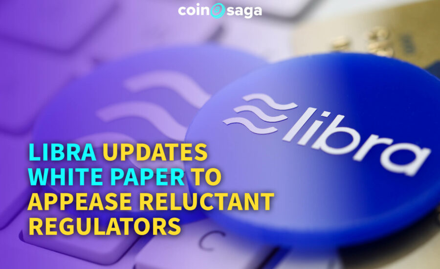 Libra Updates White Paper to Appease Reluctant Regulators