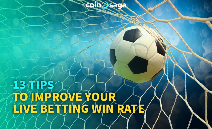 13 Tips to Improve Your Live Betting Win Rate