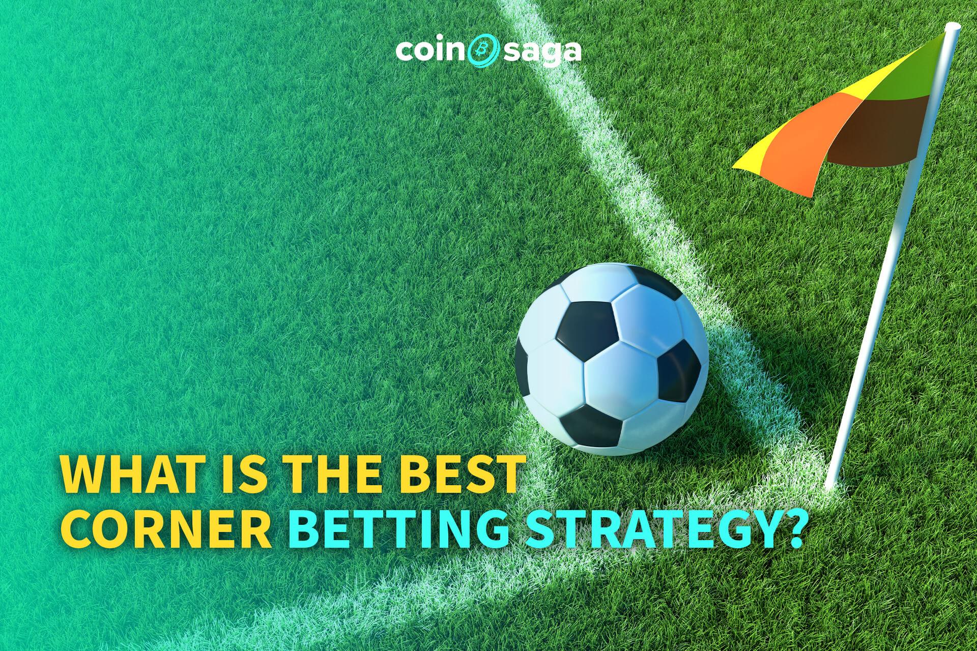 best corner betting strategy