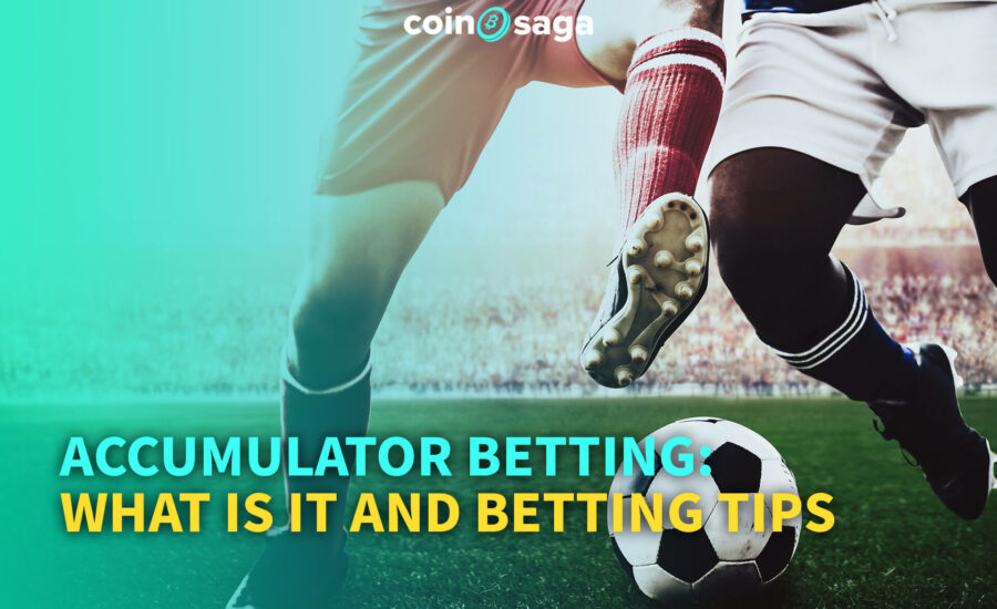 Accumulator Betting: What is it and Betting Tips