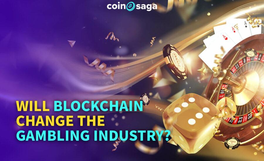 Will Blockchain Change the Gambling Industry?