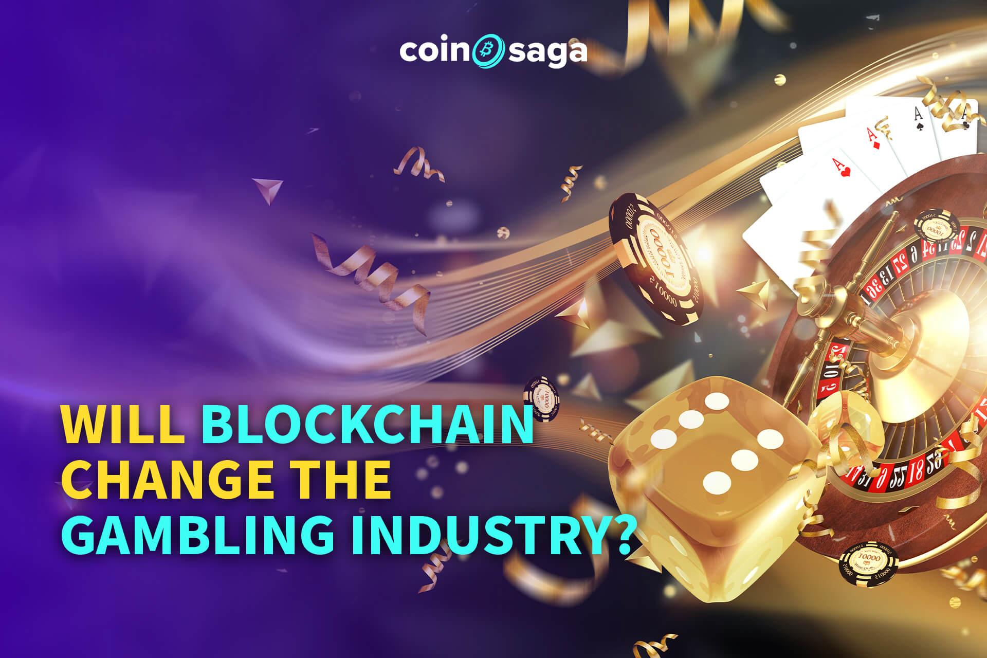 blockchain changes gambling industry