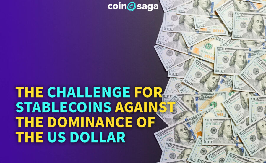 The Challenge for Stablecoins Against the Dominance of the US dollar