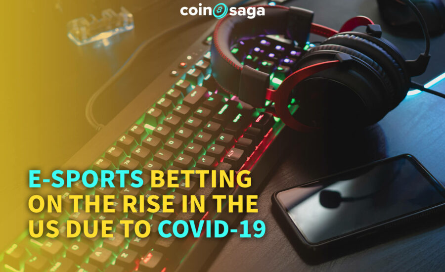 E-sports Betting on the Rise in the US due to COVID-19