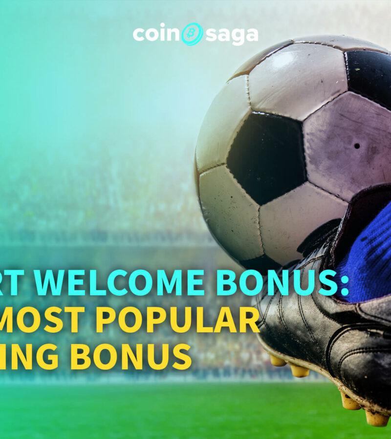 Sport Welcome Bonus: The Most Popular Betting Bonus