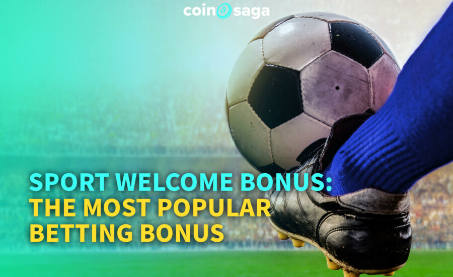 Sport Welcome Bonus: The Most Popular Betting Bonus