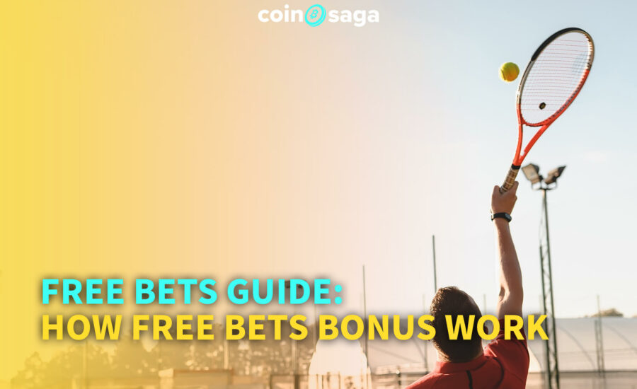 Free bets guide: How free bets bonus work