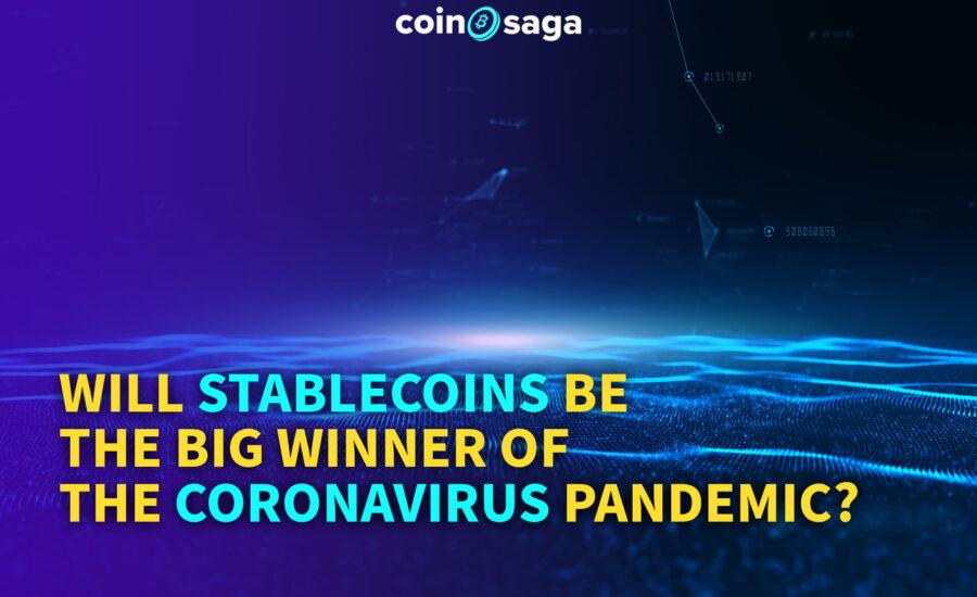 Will Stablecoins be the Big Winner of the Coronavirus Pandemic?