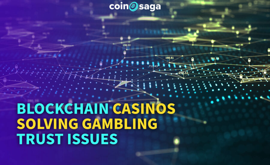 How blockchain casinos are solving gambling trust issues