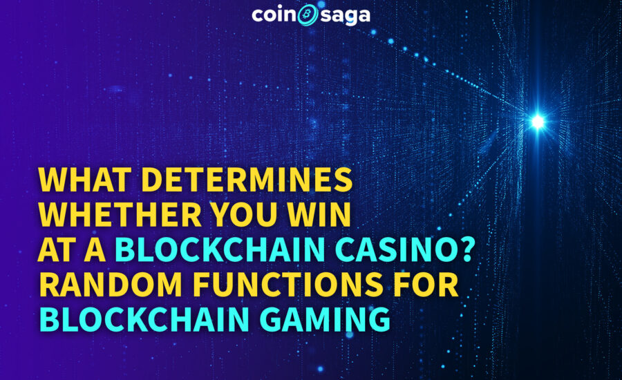 What Determines Whether you Win at a Blockchain Casino?