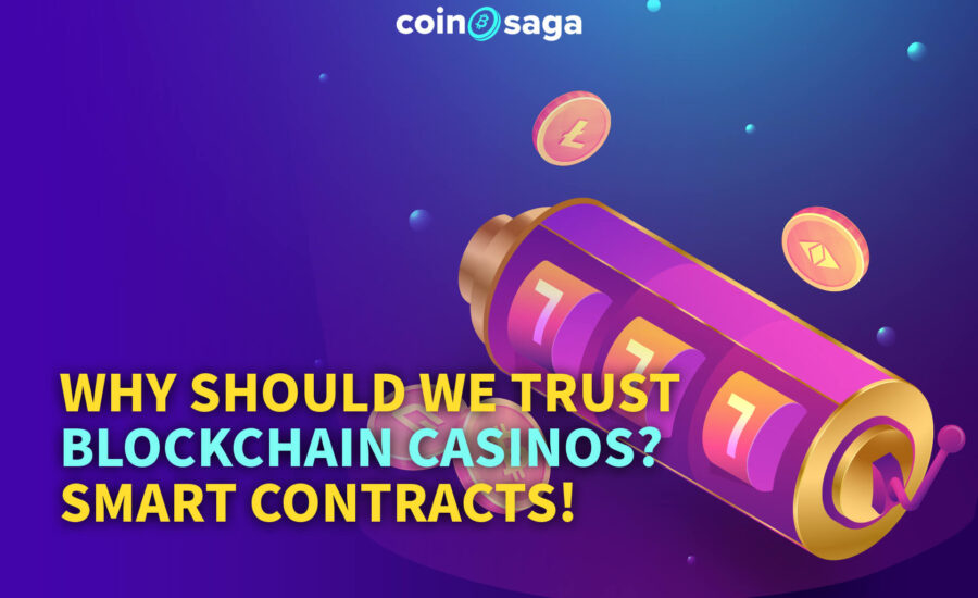 Why Should We Trust Blockchain Casinos? Smart Contracts!