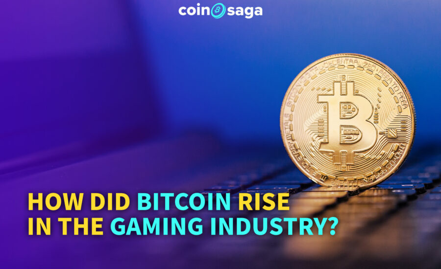 How did Bitcoin Rise in the Gaming Industry?