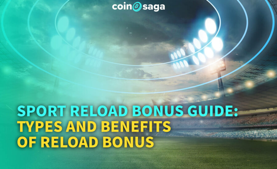 Sport Reload Bonus Guide: Types and Benefits of Reload Bonus