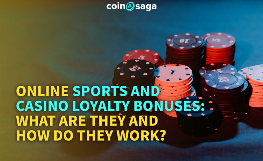 Online sports and casino loyalty bonuses: how do they work?