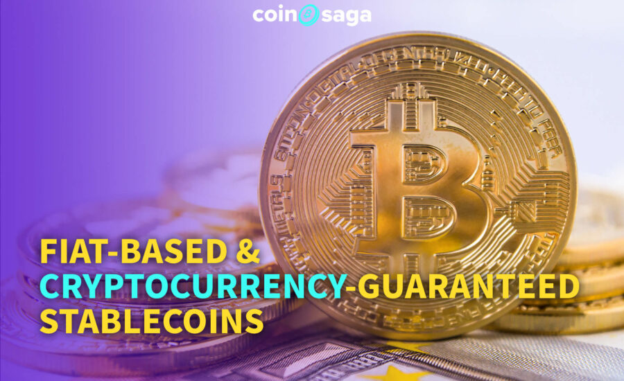 Fiat-based & Cryptocurrency-guaranteed Stablecoins