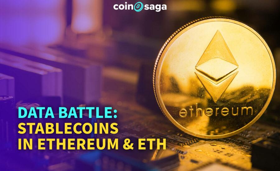 Data battle: Stablecoins in Ethereum & ETH