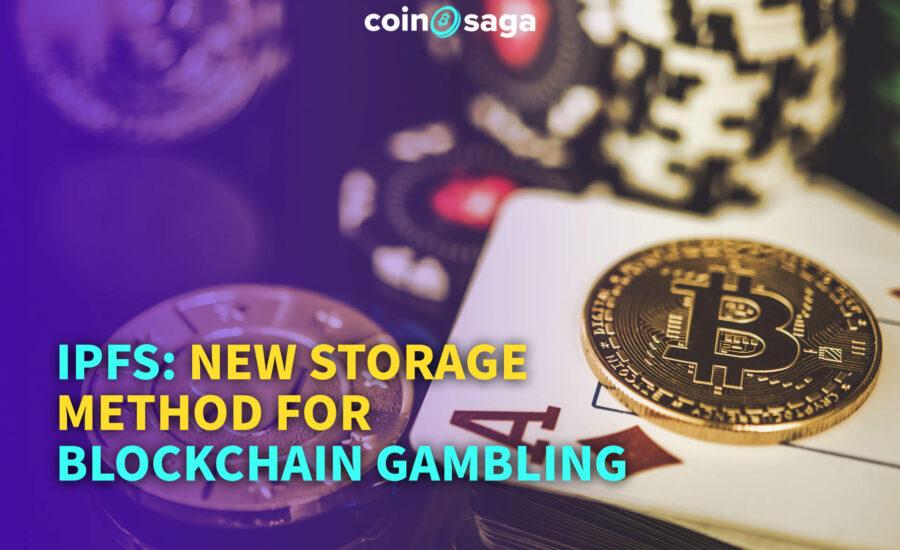 IPFS: New Storage Method for Blockchain Gambling