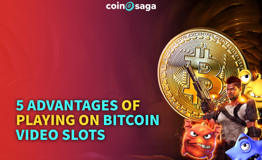 5 Advantages of Playing on Bitcoin Video Slots