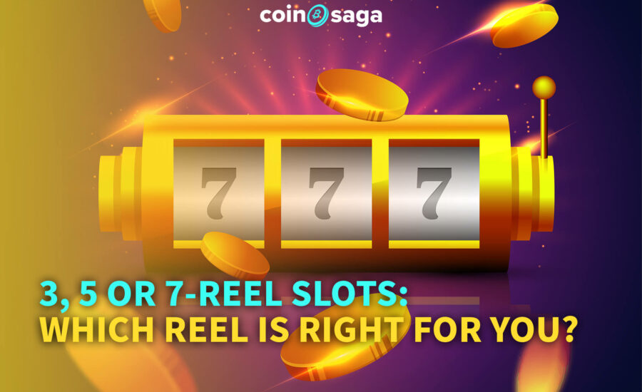 3, 5 or 7 – Reel Slots: Which Reel is Right for You?