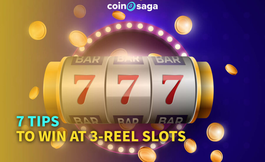 7 Tips To Win At 3 Reel Slots