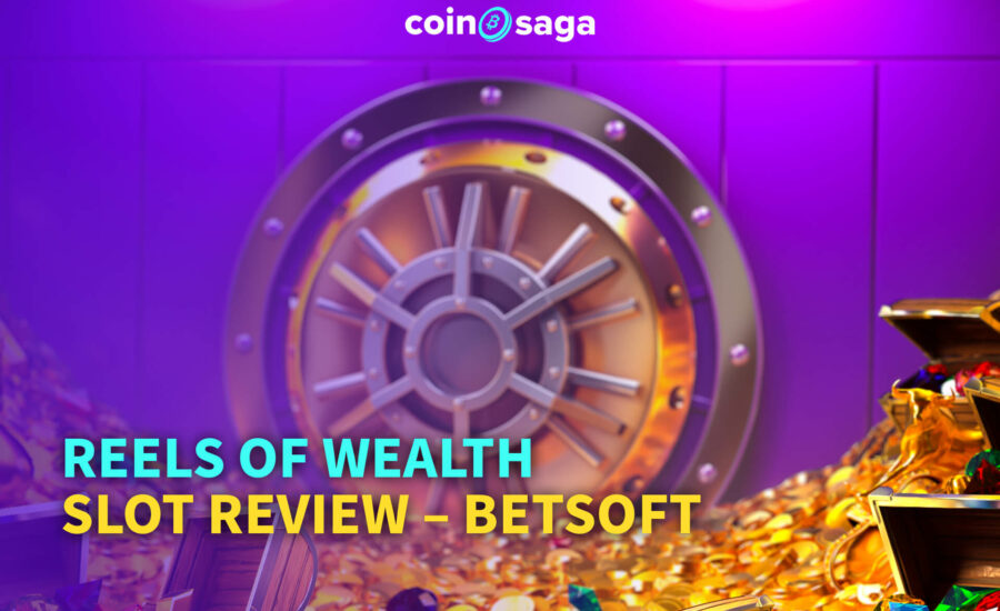 Reels of Wealth Slot Review – Betsoft
