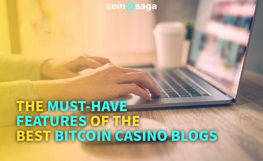 The Must-Have Features of the Best Bitcoin Casino Blogs