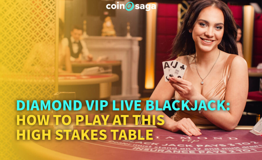 Diamond VIP Live Blackjack: How To Play At This High Stakes Table