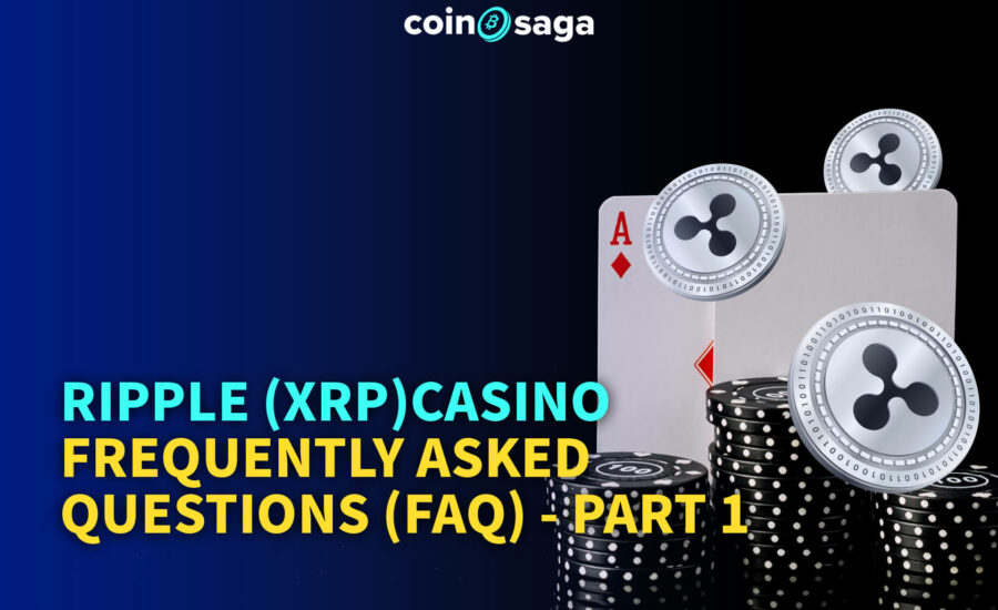 Ripple (XRP) Casino Frequently Asked Questions (FAQ) – Part 1