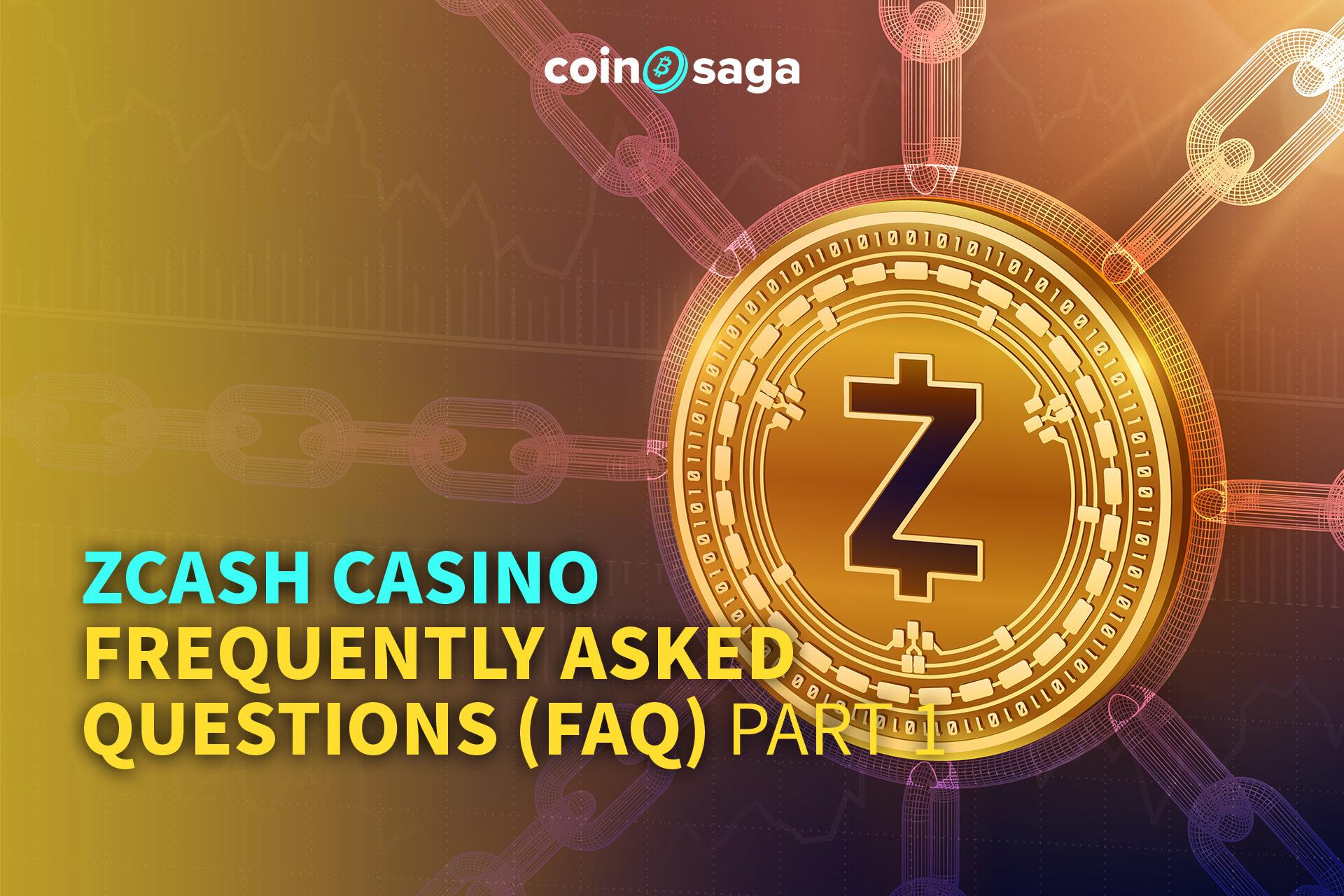 zcash casino faq part 1
