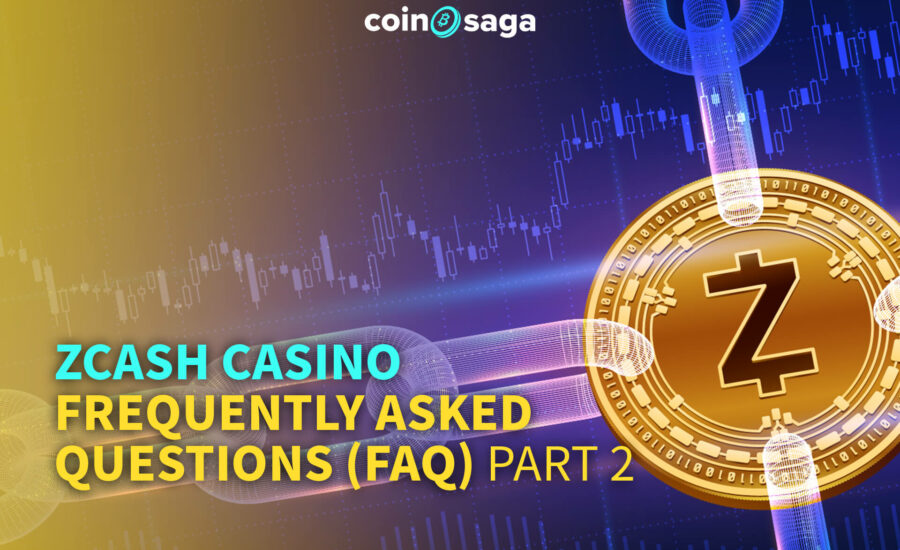 Zcash Casino – Frequently Asked Questions (FAQ) Part 2